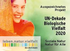 Wir sind ein ausgezeichnetes Projekt UN Dekade Biologische Vielfalt - soziale Natur